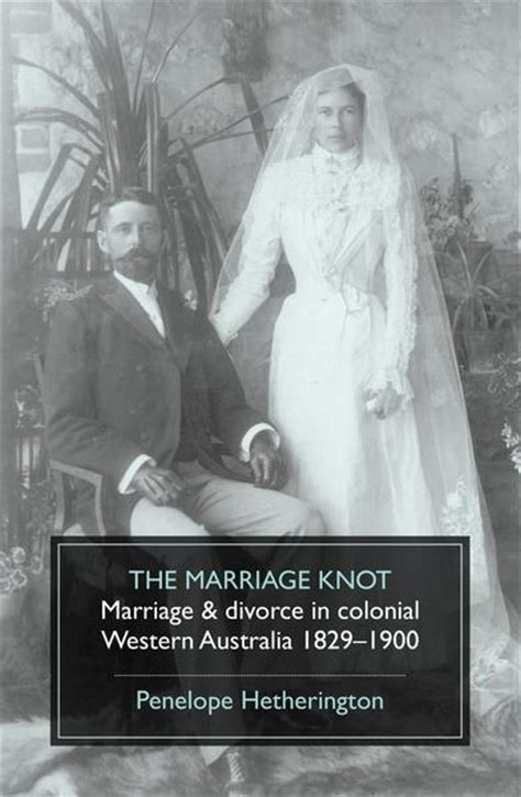 The Marriage Knot: Marriage & divorce in colonial Western